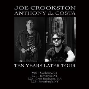 10 Years Later Tour Joe Crookston amp Anthony da Costa