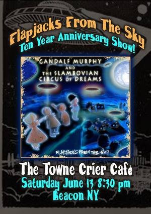 The Slambovian Circus of Dreams  Flapjacks From The Sky  10 year Anniversary Show