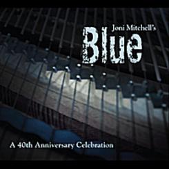 Joni Mitchell039s Blue A 40th Anniversary Celebration
