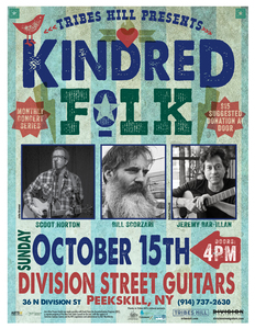 TRIBES HILL PRESENTS KINDRED FOLK at Division Street Guitars with Scoot Horton Bill Scorzari and Jeremy Bar-Illan