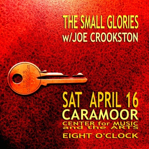 The Small Glories w Joe Crookston