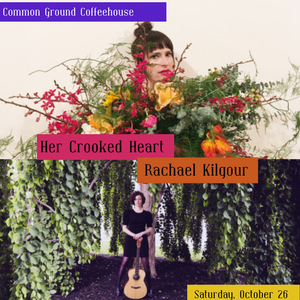 Her Crooked Heart and Rachael Kilgour