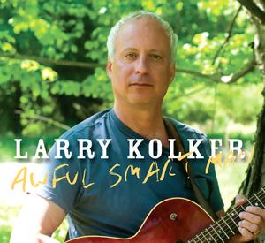 Larry Kolker nbspHigh Falls Cafe Acoustic Thursdays